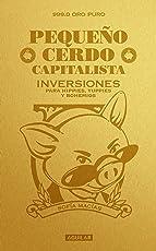 Pequeño cerdo capitalista. Inversiones: Para hippies, yuppies y bohemios