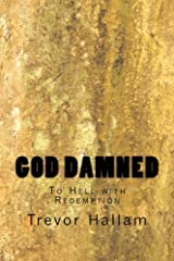 God Damned: To Hell with Redemption Kindle Edition