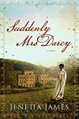 Suddenly Mrs Darcy: A Pride & Prejudice Variation Kindle Edition