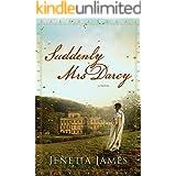 Suddenly Mrs Darcy: A Pride & Prejudice Variation