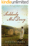 Suddenly Mrs Darcy: A Pride & Prejudice Variation
