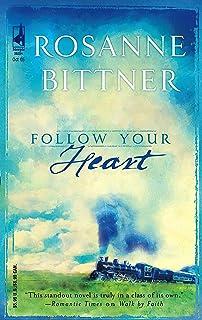 Follow Your Heart Steeple Hill Womens Fiction
