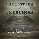 The Last Jew of Treblinka: A Survivor's Memory, 1942-1943