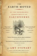 The Earth Moved: On the Remarkable Achievements of Earthworms Kindle Edition
