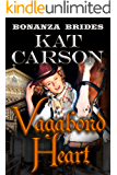 Mail Order Bride: Vagabond Heart: Historical Clean Western River Ranch Romance (Bonanza Brides Find Prairie Love Series Book 5)