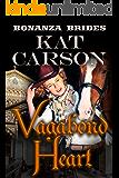 Vagabond Heart: Historical Clean Western River Ranch Romance (Bonanza Brides Find Prairie Love Series Book 5)