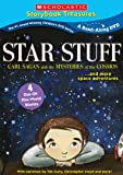 Star Stuff: Carl Sagan and the Mysteries of the Cosmos...and More Space Adventures