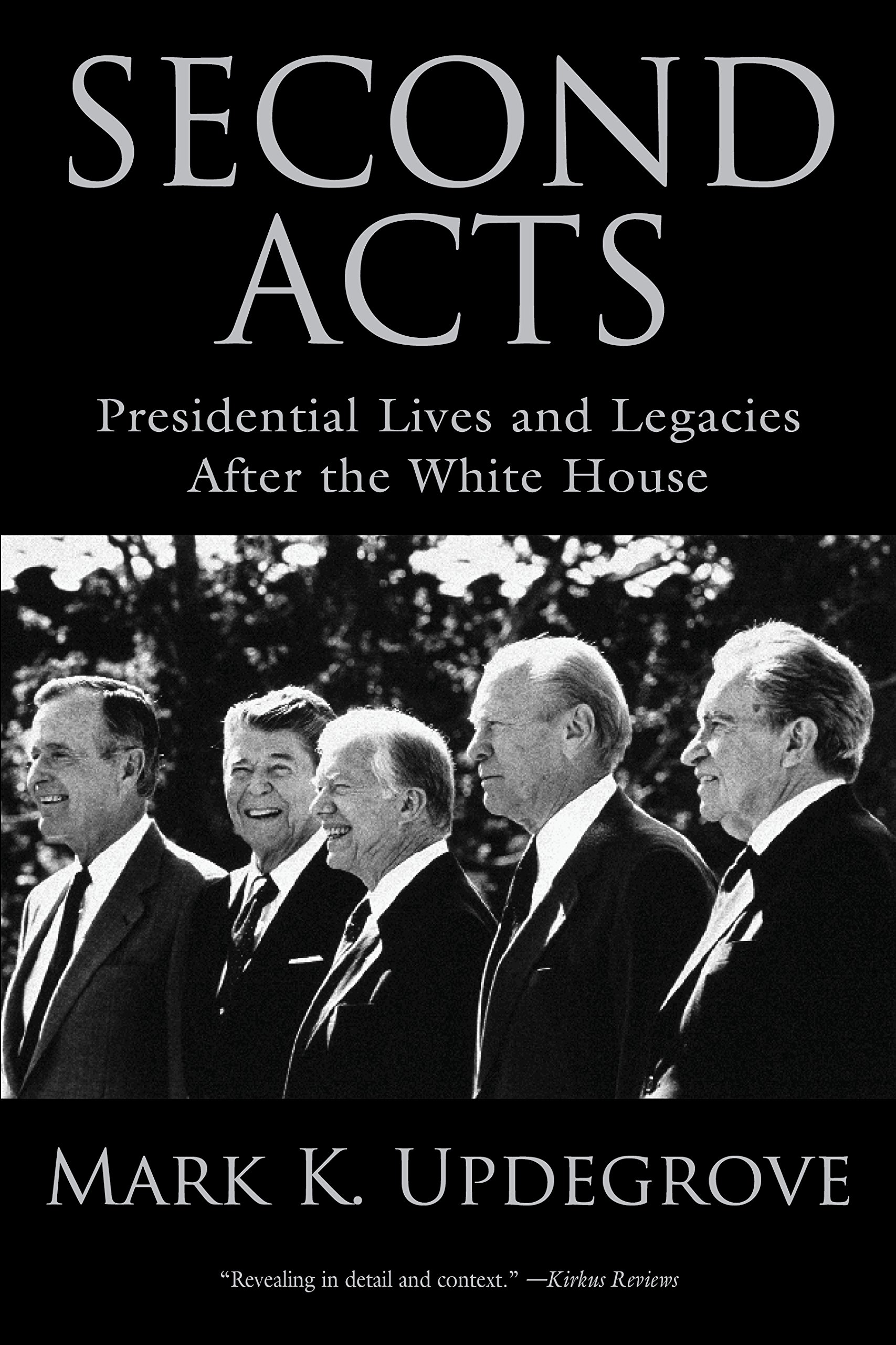 Second Acts: Presidential Lives And Legacies After The White House ebook