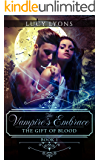 The Vampire's Embrace - The Gift of Blood: Book 1
