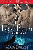 Lost Faith [Grey River 1] (Siren Publishing Menage Amour)