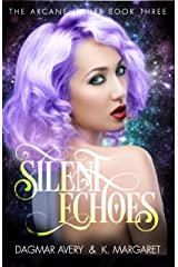 Silent Echoes (The Arcane Court Book 3) Kindle Edition