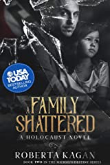 A Family Shattered: Book Two in the Michal's Destiny Series Kindle Edition