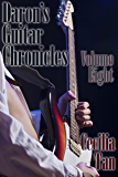 Daron's Guitar Chronicles: Volume Eight