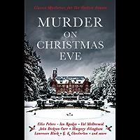 Murder On Christmas Eve: Classic Mysteries for the Festive Season (Murder at Christmas Book 2)