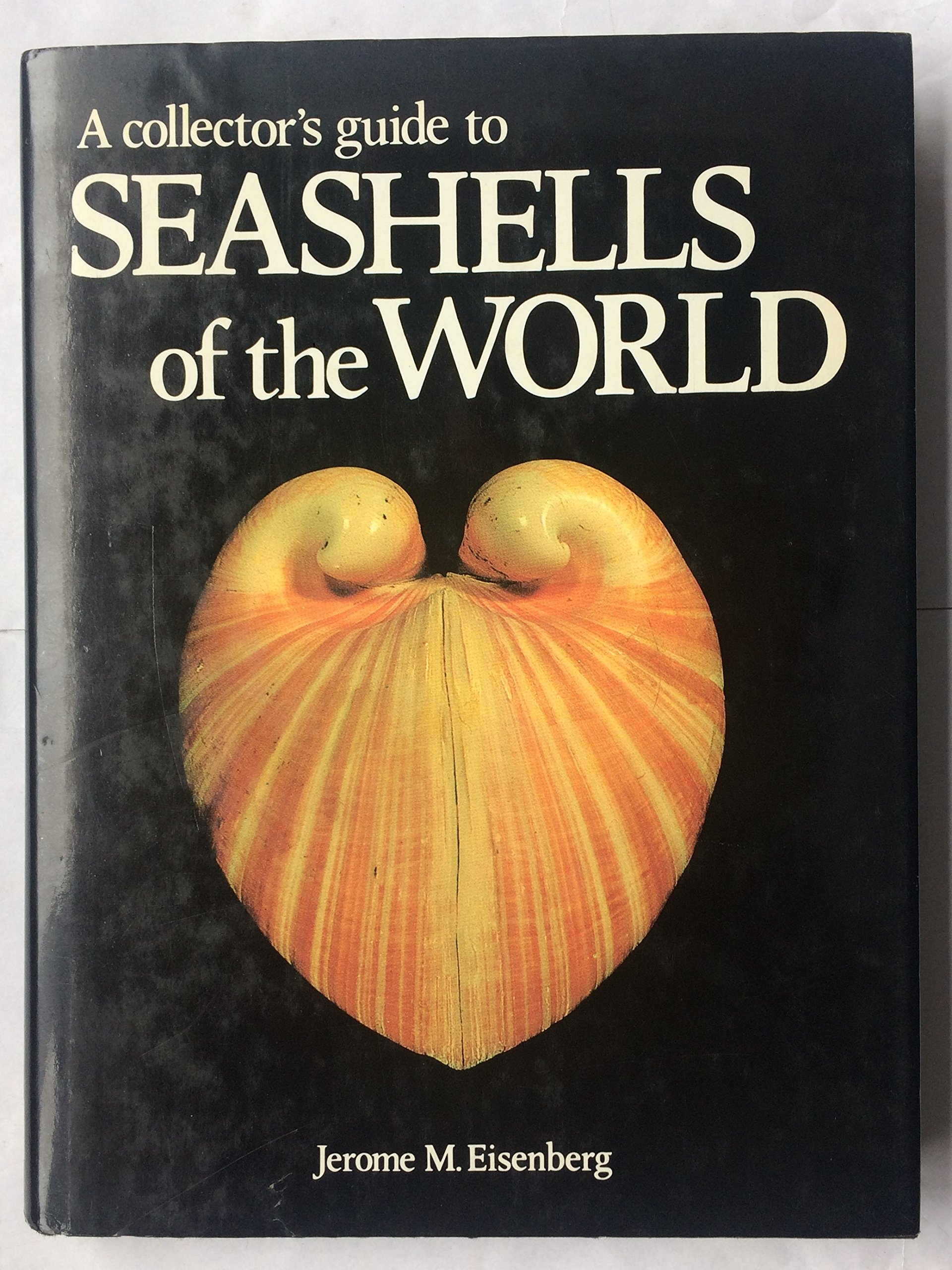 A Collector's Guide To Seashells Of The World: Jerome M Eisenberg, Jr  William E Old: 9780070191402: Amazon: Books