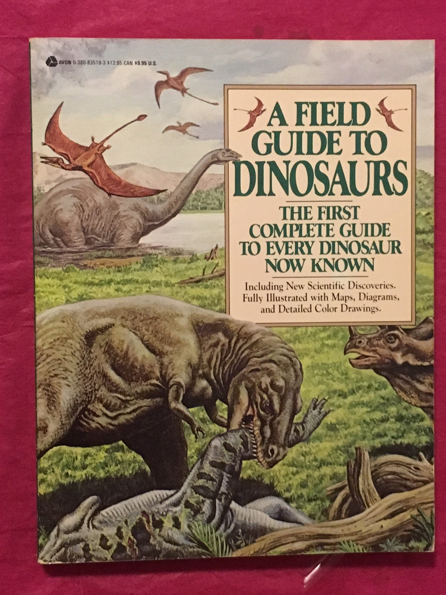A Field Guide to Dinosaurs: The First Complete Guide to Every Dinosaur Now Known