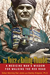 The Voice of Rolling Thunder: A Medicine Man's Wisdom for Walking the Red Road Paperback