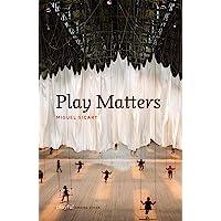Sicart, M: Play Matters