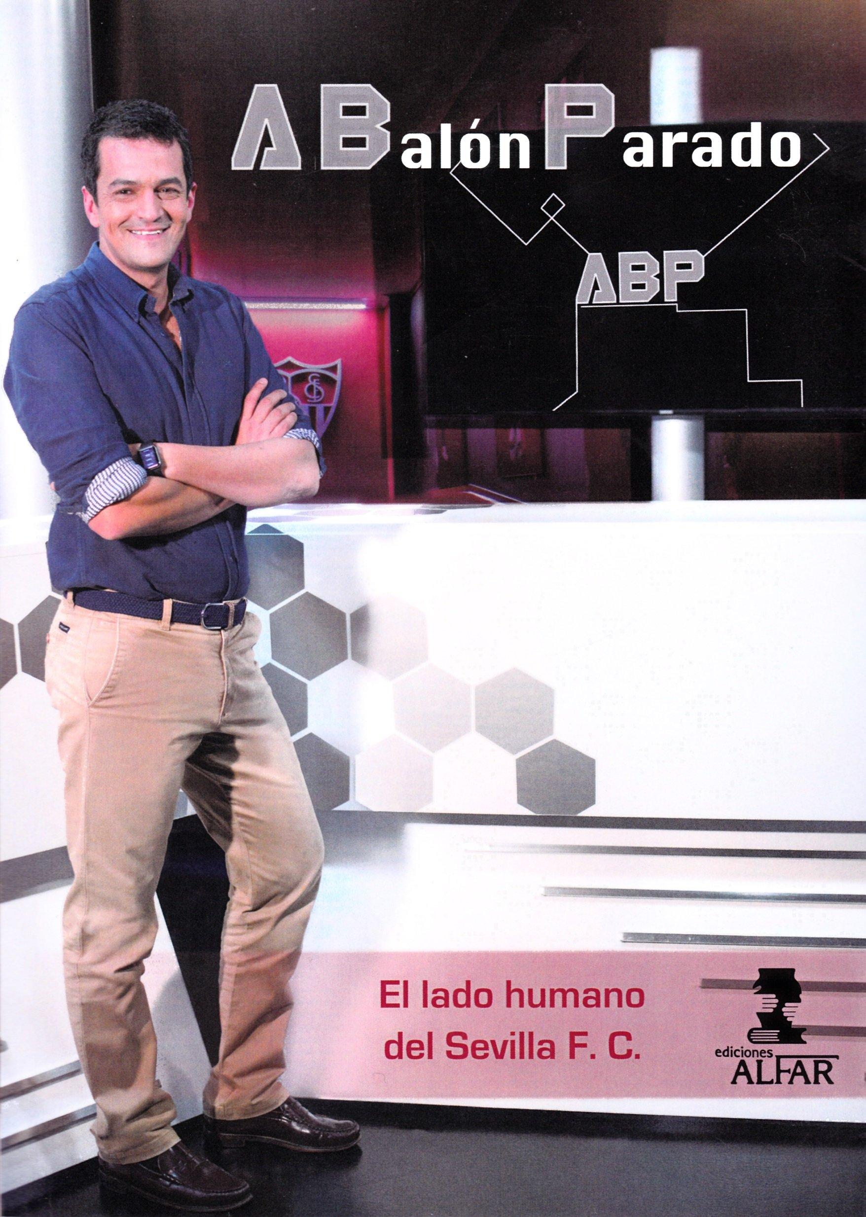 A Balón Parado: El lado humano del Sevilla F.C. Deportes: Amazon ...