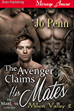 The Avenger Claims His Mates [Milson Valley 2] (Siren Publishing Menage Amour ManLove)