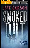 Smoked Out (David Wolf Book 6)