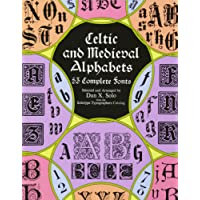 Celtic and Medieval Alphabets: 53 Complete Fonts (Dover Pictorial Archives)