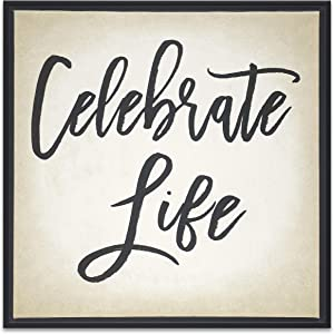 Celebrate Life Sign Wall Art Home Decor Framed Canvas 12 x 12 - Inspirational Motivational Quote Message Hanging Decoration Picture