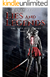 Lies and Legends: Survival Thriller in a Dark Dystopian World (The Last City Series Book 3)