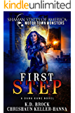 First Step: A Dana Kane Novel (Shaman States of America: MotorTown Book 4)