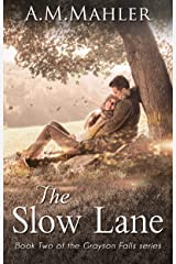 The Slow Lane: Book Two of the Grayson Falls Series Kindle Edition