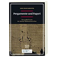 Pergamente und Papyri: Das große Puzzle der ältesten Bibelhandschriften