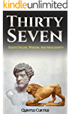 Thirty Seven: Essays On Life, Wisdom, And Masculinity