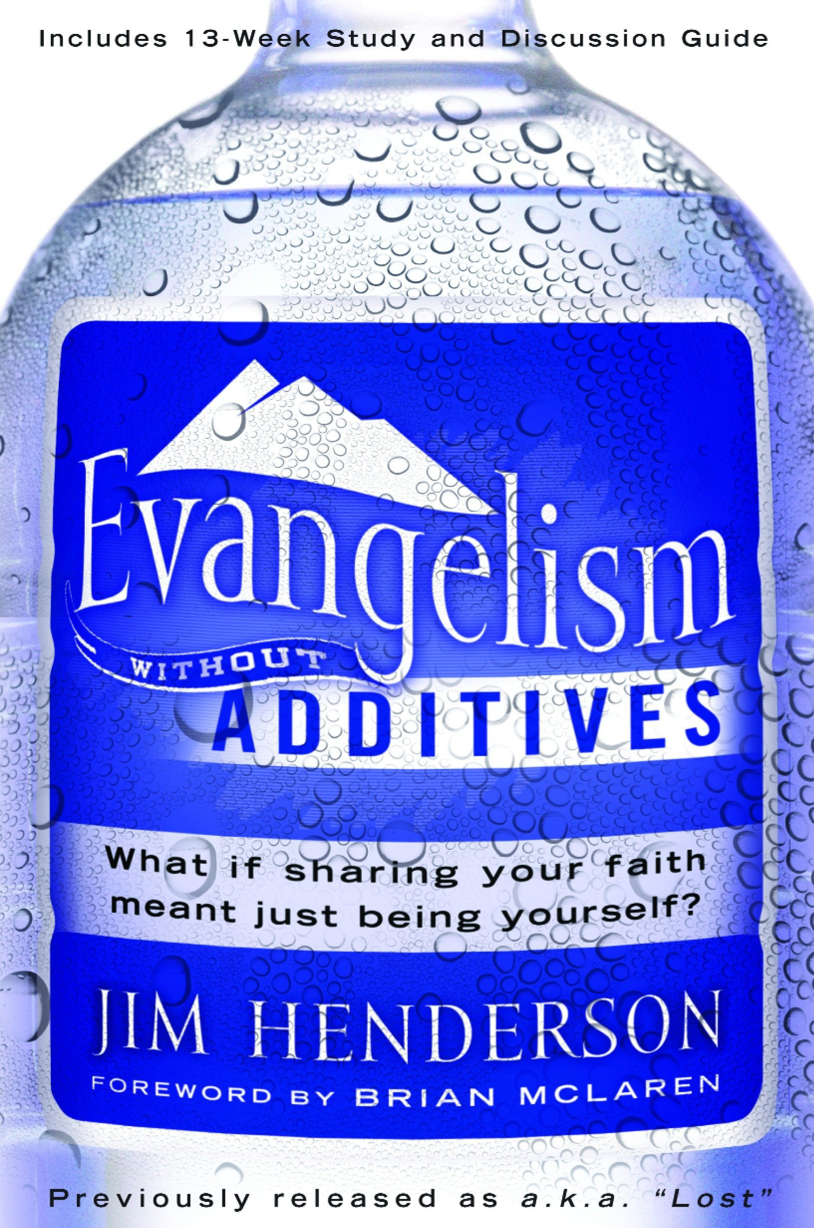 Evangelism Without Additives: What if sharing your faith meant just being yourself? PDF