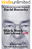 The Black Book of the American Left: Volume Vlll: The Left in the University