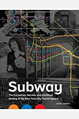 Subway: The Curiosities, Secrets, and Unofficial History of the New York City Transit System Kindle Edition