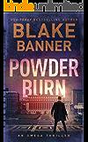 Powder Burn - An Omega Thriller (Omega Series Book 8)