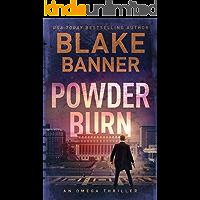 Powder Burn - An Omega Thriller (Omega Series Book 8) (English Edition)