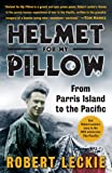 Helmet for My Pillow: From Parris Island to the