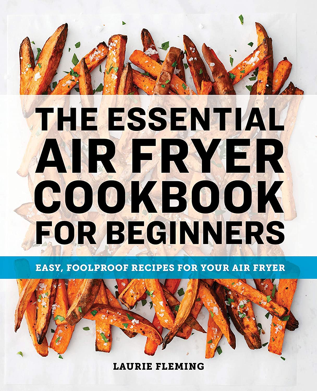 [Laurie Fleming ]-[The Essential Air Fryer Cookbook for Beginners]-[Paperback]