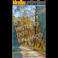 O MISTÉRIO DO PALHAÇO AZUL