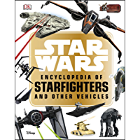 Star Wars™ Encyclopedia of Starfighters and Other Vehicles (English Edition)