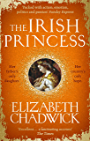 The Irish Princess: Her father's only daughter. Her country's only hope. (English Edition)