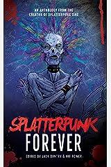 Splatterpunk Forever Kindle Edition