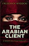 The Arabian Client: A Naomi Dolphin Thriller