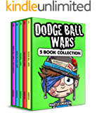 Dodge Ball Wars: 5 Book Box Set Collection (a hilarious adventure for children ages 9-12): From the Creator of Diary of…