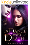 A Dance with Death: Why Choose Fantasy Romance (Black Shadow Society Book 2)