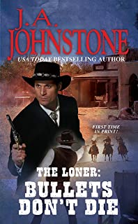 Bullets Dont Die Loner Book 13 The