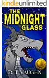 The Midnight Glass: (a fantasy adventure for kids, teens, and adults)