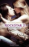 Rockstar | Band 2 | Erotischer Roman: Sex, Leidenschaft, Erotik und Lust (Rockstar Roman)