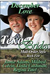 December Love (Texas Brides Mail-Order Style Book 5)